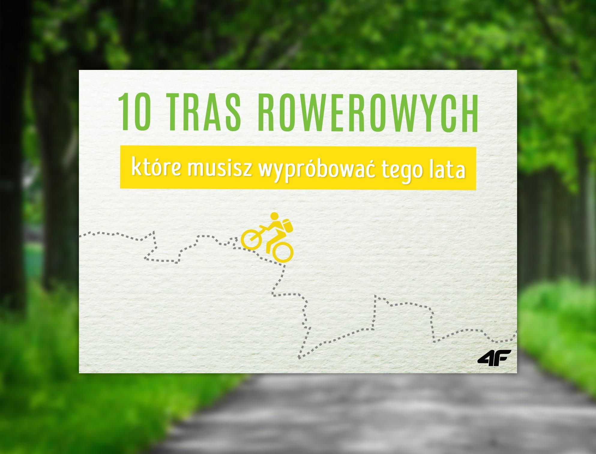 TOP 10 TRAS ROWEROWYCH W POLSCE, KTÓRE MUSISZ WYPRÓBOWAĆ TEGO LATA
