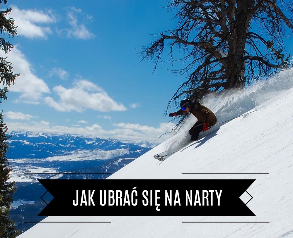 Poradnik - jak ubrać się na narty