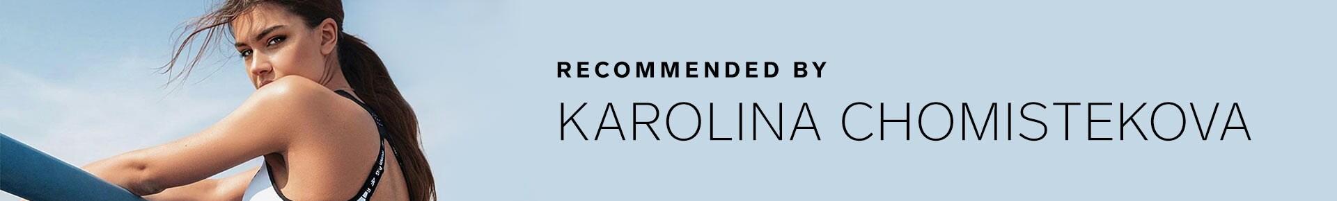 Recommended by KAROLINA CHOMISTEKOVA